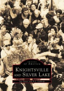 Knightsville and Silver Lake - Joe Fuoco, A.J. Lothrop