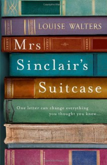 Mrs Sinclair's Suitcase - Louise Walters
