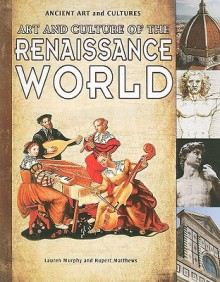 Art and Culture of the Renaissance World - Lauren Murphy