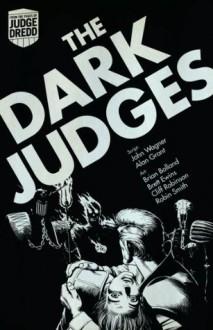 Judge Dredd: The Dark Judges - John Wagner, Alan Grant, Brian Bolland, Brett Ewins, Cliff Robinson, Robin Smith