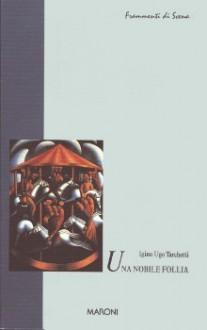 Una nobile follia - Igino Ugo Tarchetti