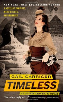Timeless (The Parasol Protectorate, No. 5) - Gail Carriger