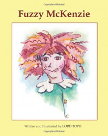 Fuzzy McKenzie - Lord Toph