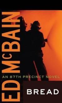 Bread (87th Precinct, #29) - Ed McBain