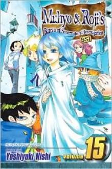 Muhyo & Roji's Bureau of Supernatural Investigation, Vol. 15 - Yoshiyuki Nishi