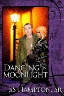 Dancing in Moonlight - S.S. Hampton Sr.