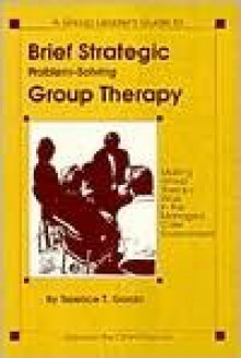 Problem-Solving Group Therapy: A Group Leader's Guide for Developing and Implementing Group Treatment Plans - Terence T. Gorski