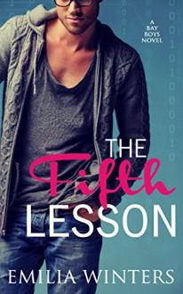 The Fifth Lesson (The Bay Boys Book 2) - Emilia Winters