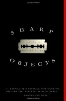 Sharp Objects (Trade Paperback) - Gillian Flynn