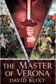 The Master of Verona - David Blixt
