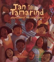 Tan to Tamarind: Poems About the Color Brown - Malathi Michelle Iyengar, Jamel Akib