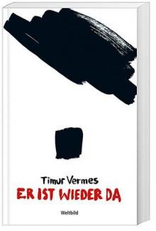 Er ist wieder da - Timur Vermes