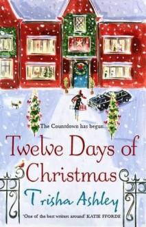 Twelve Days of Christmas - Trisha Ashley