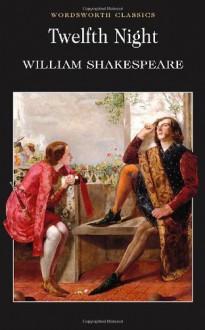 Twelfth Night (Wordsworth Classics) - William Shakespeare