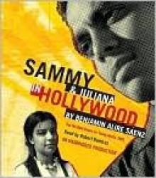 Sammy and Juliana in Hollywood - Benjamin Alire Sáenz