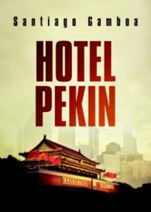 Hotel Pekin - Santiago Gamboa