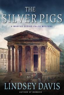 The Silver Pigs: A Marcus Didius Falco Novel - Lindsey Davis