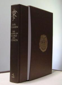 The Legend of Sigurd and Gudrún Deluxe Edition - J.R.R. Tolkien, J.R.R. Tolkien