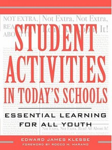 Student Activities in Today's Schools: Essential Learning for All Youth - Edward J. Klesse, Edward J. Klesse