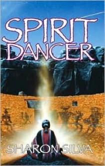 Spirit Dancer - Sharon Silva