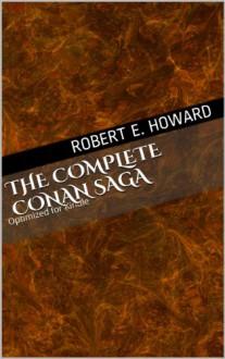 The Complete Conan Saga - Robert E. Howard