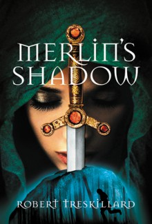 Merlin's Shadow - Robert Treskillard