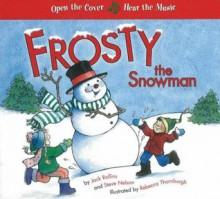 Frosty the Snowman: A Musical Book - Steve Nelson, Jack Rollins, Rebecca McKillip Thornburgh