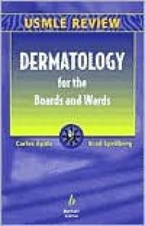 Dermatology for the Boards and Wards - Carlos Ayala, Brad Spellberg, Marwali Harahap
