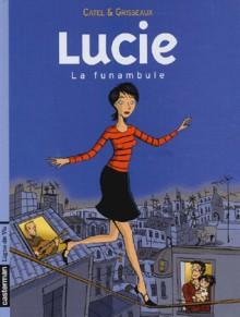 Lucie Tome 2 : La funambule - Catel, Véronique Grisseaux