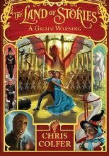 The Land of Stories: A Grimm Warning - Chris Colfer