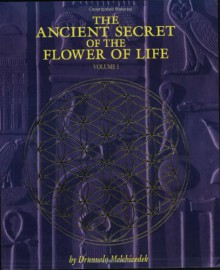 The Ancient Secret of the Flower of Life: Volume 1 - Drunvalo Melchizedek,Margaret Pinyan