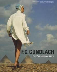 F.C. Gundlach: Photographic Work - F. C. Gundlach, Hans-Michael Koetzle