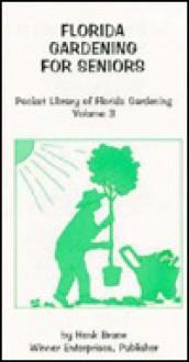 Florida Gardening for Seniors - Erv Lampert