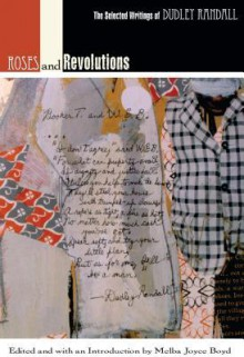 Roses and Revolutions: The Selected Writings of Dudley Randall - Dudley Randall