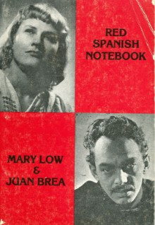 Red Spanish Notebook: The First Six Months of the Revolution and the Civil War - Mary Low, Juan Brea
