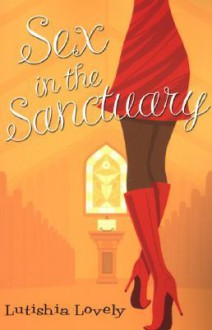Sex in the Sanctuary - Lutishia Lovely