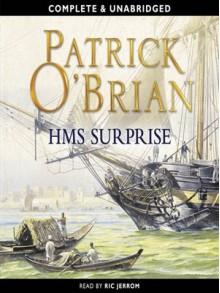 H.M.S. Surprise - Patrick O'Brian, Ric Jerrom