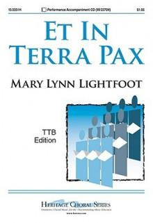 Et in Terra Pax - Mary Lynn Lightfoot