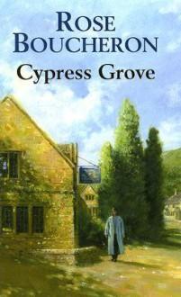 Cypress Grove - Rose Boucheron, Margaret Sircom