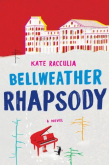 Bellweather Rhapsody - Kate Racculia