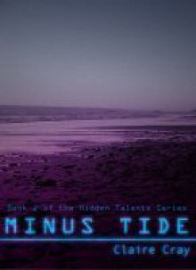 Minus Tide (Hidden Talents, #2) - Claire Cray