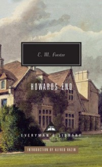 Howards End (Everyman's Library Classics, #25) - E.M. Forster, Alfred Kazan