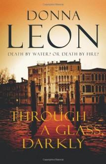 Through a Glass, Darkly (Commissario Brunetti, #15) - Donna Leon