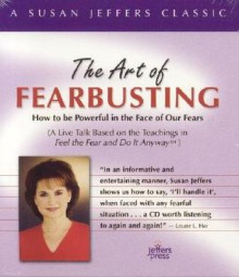The Art of Fearbusting - Susan Jeffers