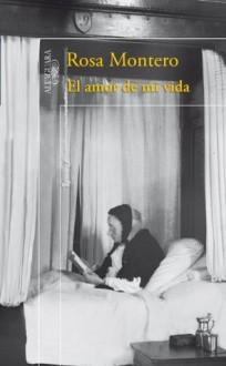 El amor de mi vida (Spanish Edition) - Rosa Montero