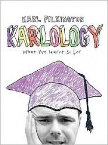 Karlology - Karl Pilkington