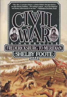 Fredericksburg To Meridian (The Civil War: A Narrative, Volume 2) - Shelby Foote