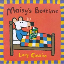 Maisy's Bedtime - Lucy Cousins