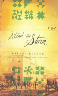 Stand the Storm: A Novel - Breena Clarke