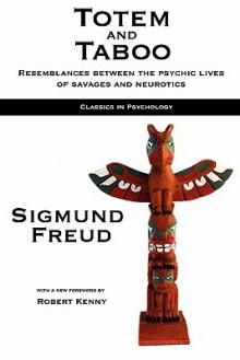 Totem and Taboo - Sigmund Freud, Mark Hatala, Robert Kenny